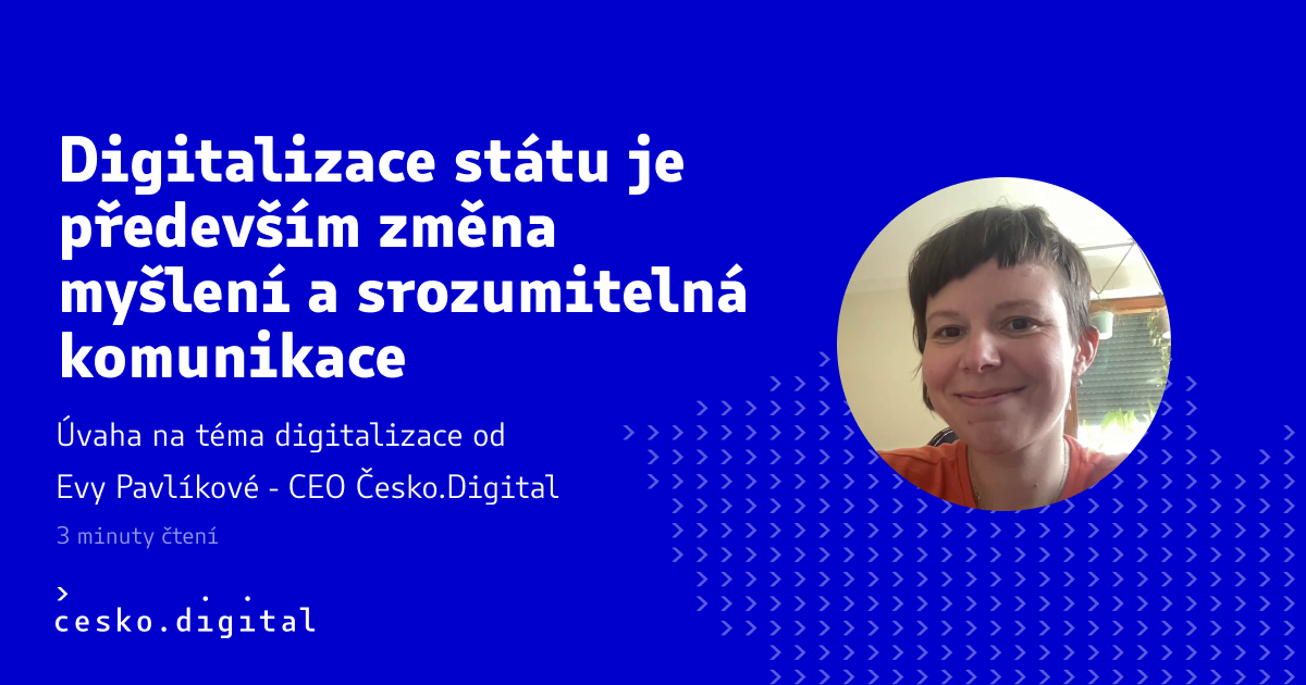 Cover článku Digitalizace státu je především změna myšlení a srozumitelná komunikace